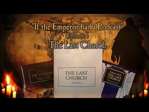If the Emperor had a Podcast - Episode 1: The Last Church