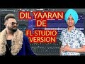 DIL YAARAN DE ( FL STUDIO ) | GURJ SIDHU | LATEST PUNJABI SONG | FL STUDIO VERSION | PARAM KARAM PK Mp3