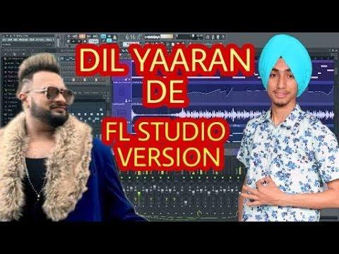 Dil Yaaran De  Fl Studio   Gurj Sidhu  Latest Punjabi Song  Fl Studio Version  Param Karam Pk