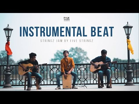 Amazing Instrumental Beat Music | Stringz Jam by Five Stringz | Folk Studio Bangla 2018