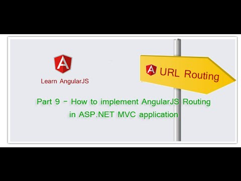 Part 9 - How to implement AngularJS Routing in ASP.NET MVC application