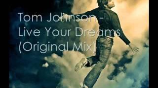 Tom Johnson - Live Your Dreams (Original Mix)