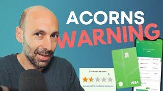 Acorns: Why all tнe negative reviews?