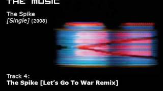 The Music - The Spike [Let's Go To War Remix]