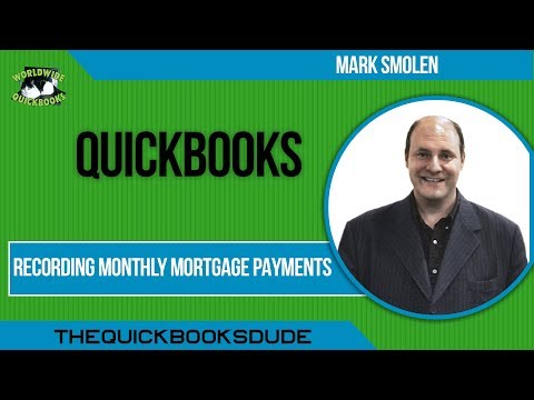 Recording Monthly Mortgage Payments In QuickBooks