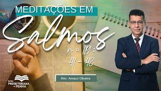 A Igreja precisa Orar | Rev. Amauri Oliveira - Salmo 119: 41 - 48