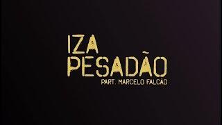 Baixar IZA - Pesadão (feat. Marcelo Falcão) - Letra [Lyric Video]