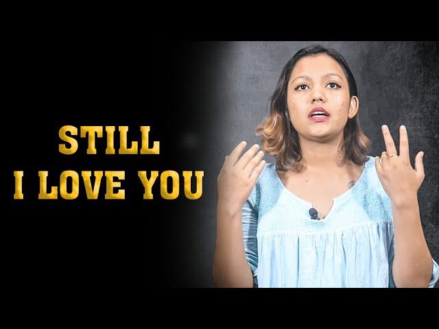 Still I LOVE YOU l A Poem by Madhavi Baskota