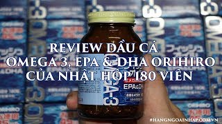 Review viên uống dầu cá Omega 3, EPA & DHA Orihiro Nhật Bản hộp 180 viên