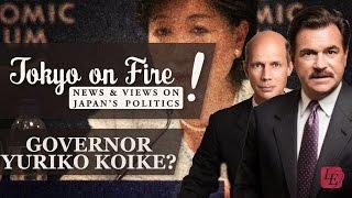Governor Yuriko Koike? | Tokyo on Fire