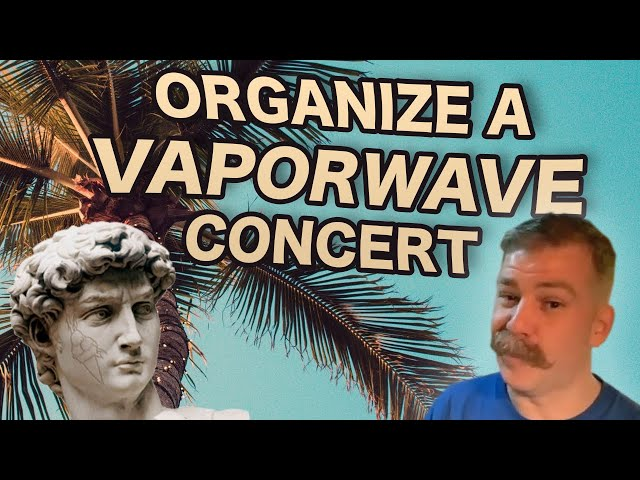 5 Steps to bring Vaporwave Concerts in your Hometown (w/ Vaporspace StL)
