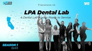 InTRUview S1 Ep.33: LPA Dental Lab