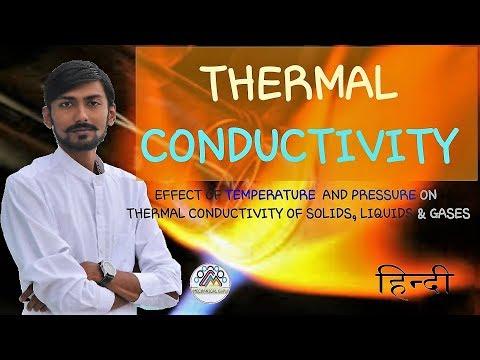[HINDI] THERMAL CONDUCTIVITY ~ EFFECT OF TEMPERATURE & PRESSURE ON THERMAL CONDUCTIVITY~ MUST WATCH