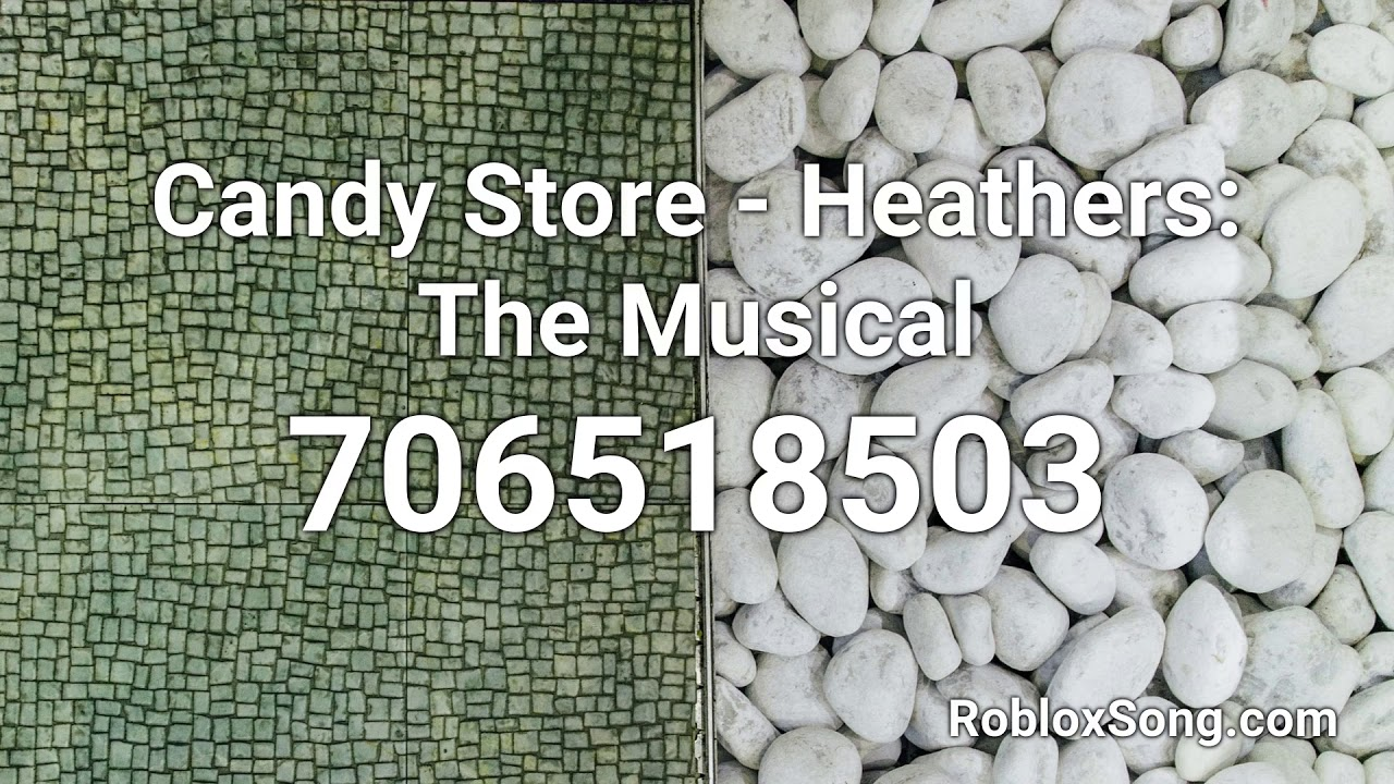 Candy Store Heathers The Musical Roblox Id Music Code Youtube