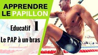 APPRENDRE LE PAPILLON #Educatif 1 : Le PAP 1 BRAS