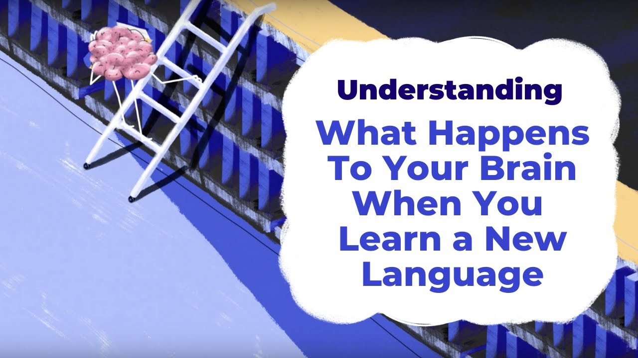 What Happens To Your Brain When You Learn a New Language | Understanding with Unbabel