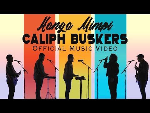 Hanya Mimpi (Official Video) - Caliph Buskers