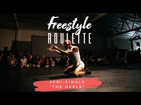 Galen Hooks Presents FREESTYLE ROULETTE:  EVENT  Semi-Finals THE HEELS
