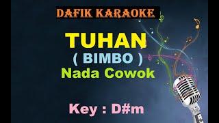 Tuhan (Karaoke) Bimbo / Nada cowok D#m