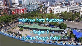 Indahnya Kota Surabaya (Aerial View) - Bagian 2