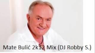Mate Bulic 2k12 Mix DJ Robby S