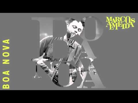 Boa Nova | Marcos Almeida [CD Eu Sarau]