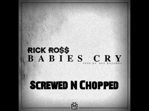 Rick Ross - Babies Cry (Slowed Down Remix) By: DJ B-Eazy