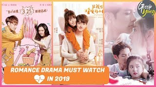 TOP 6 CHINESE ROMANCE DRAMA MUST WATCH IN 2019 (First Half 2019 Collection )