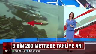 TSK'NIN 3200 METREDE TAHLİYE ANI -NAZLI ÇELİK STAR ANA HABER