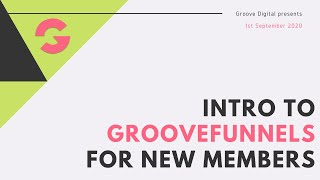 Intro to GrooveFunnels for new members