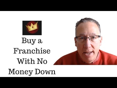 Buying A Franchise With No Money Down - The Franchise King®