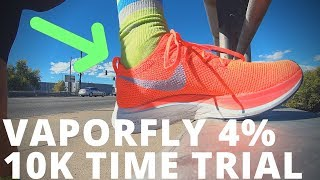 Nike Vaporfly 4% Flyknit 10k time trial | Running faster?