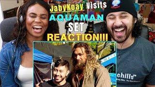 Brother JABYKOAY On The AQUAMAN SET | Jason Momoa - REACTION!!!