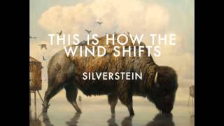 Silverstein - 11. The Wind Shifts - THIS IS HOW THE WIND SHIFTS