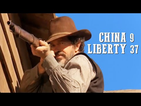 China 9, Liberty 37 | WESTERN | Romance | Full Length Movie | Cowboy Film | Wild West