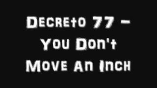 Watch Decreto 77 You Dont Move An Inch video