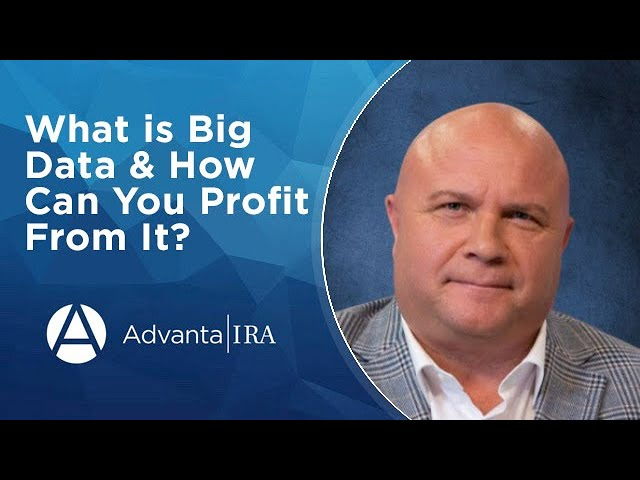 What Is Big Data & How Can You Profit From It?