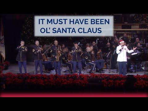 It Must Have Been Ol' Santa Claus | The U.S. Army Band's 2015 American Holiday Festival