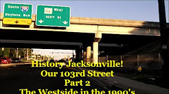 Our 103rd Street  Part 2 Jacksonville History of the Westside in the 1990's
