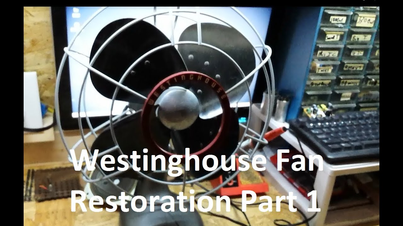 vintage westinghouse power aire fan restoration part 1 youtube rh youtube com Sanyo Desk Fan Vintage Westinghouse Fan Style Numbers