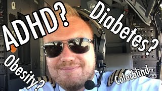 Can a pilot be Obese/ADHD/Diabetic/Colorblind/....?