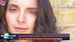 Meurtre de Sophie Lionnet : début du procès de Sabrina Kouider,  l'ex du fondateur de Boyzo