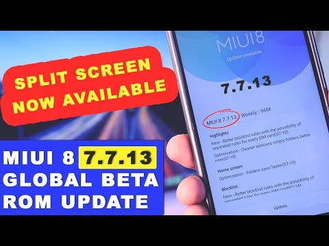 MIUI Split Screen - MIUI 8 7.7.13 Weekly Global Beta Rom Update Full Changelog