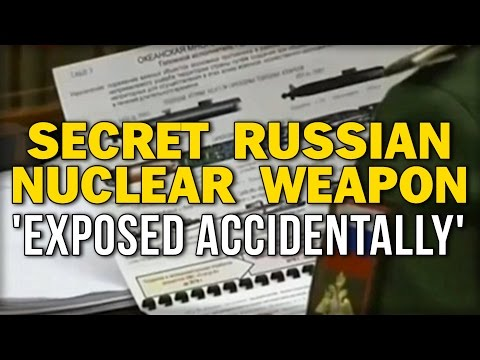 SECRET RUSSIAN NUCLEAR WEAPON 'EXPOSED ACCIDENTALLY'