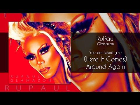 RuPaul - (Here It Comes) Around Again [Audio]