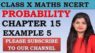 Chapter 15 Probability Example 5 Class 10 Maths NCERT