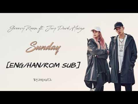 GroovyRoom ft. Jay Park,Heize - Sunday [ENG/HAN/ROM SUB]