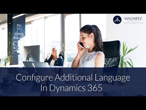 Configure Additional  Language in Dynamics  365 | Magnifez IT Solutions