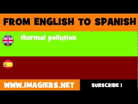 FROM ENGLISH TO SPANISH = thermal pollution