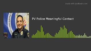 PV Police Meaningful Contact